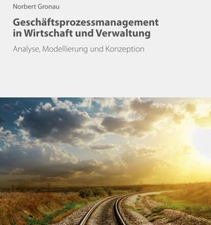 Geschäftsprozessmanagement: Analyse, Modellierung und Konzeption